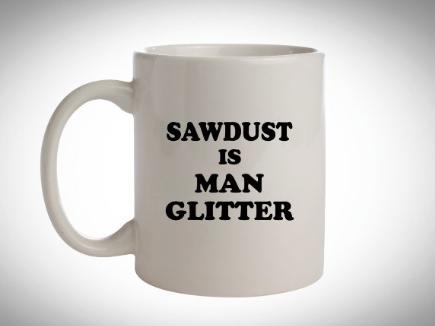 Sawdust In Man Glitter Mug